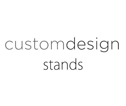 Custom Design Stands